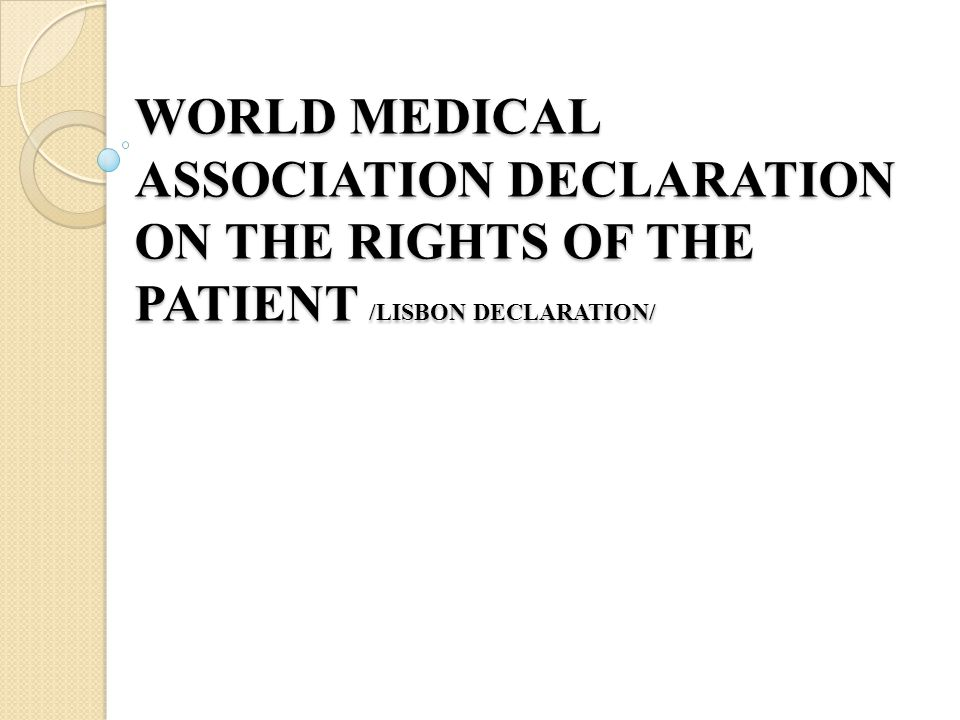 WORLD MEDICAL ASSOCIATION DECLARATION ON THE RIGHTS OF THE PATIENT /LISBON DECLARATION/