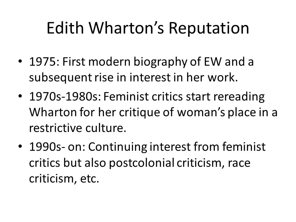 Edith Wharton's Reputation 1975: First modern biography of EW and a subsequent rise in interest in her work.