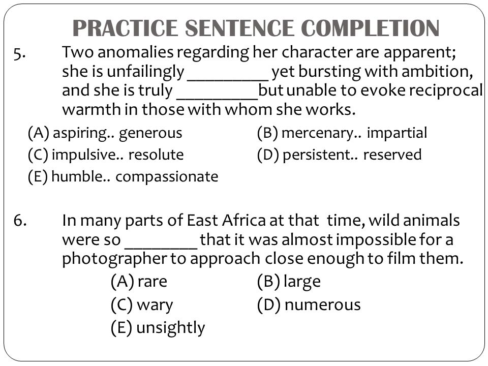 PRACTICE SENTENCE COMPLETION 5.