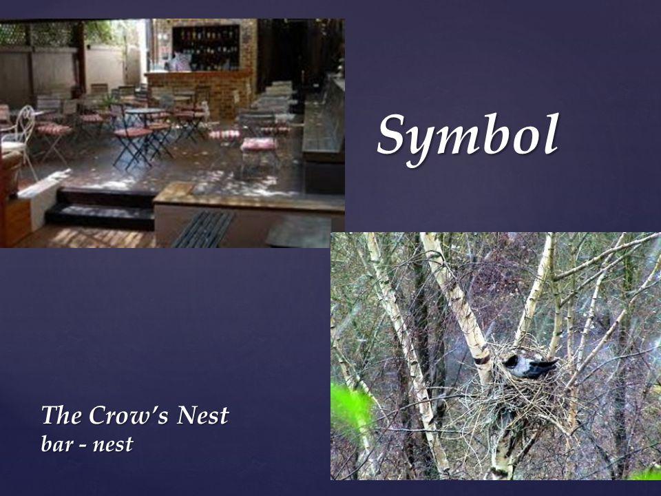  Symbol The Crow's Nest bar - nest