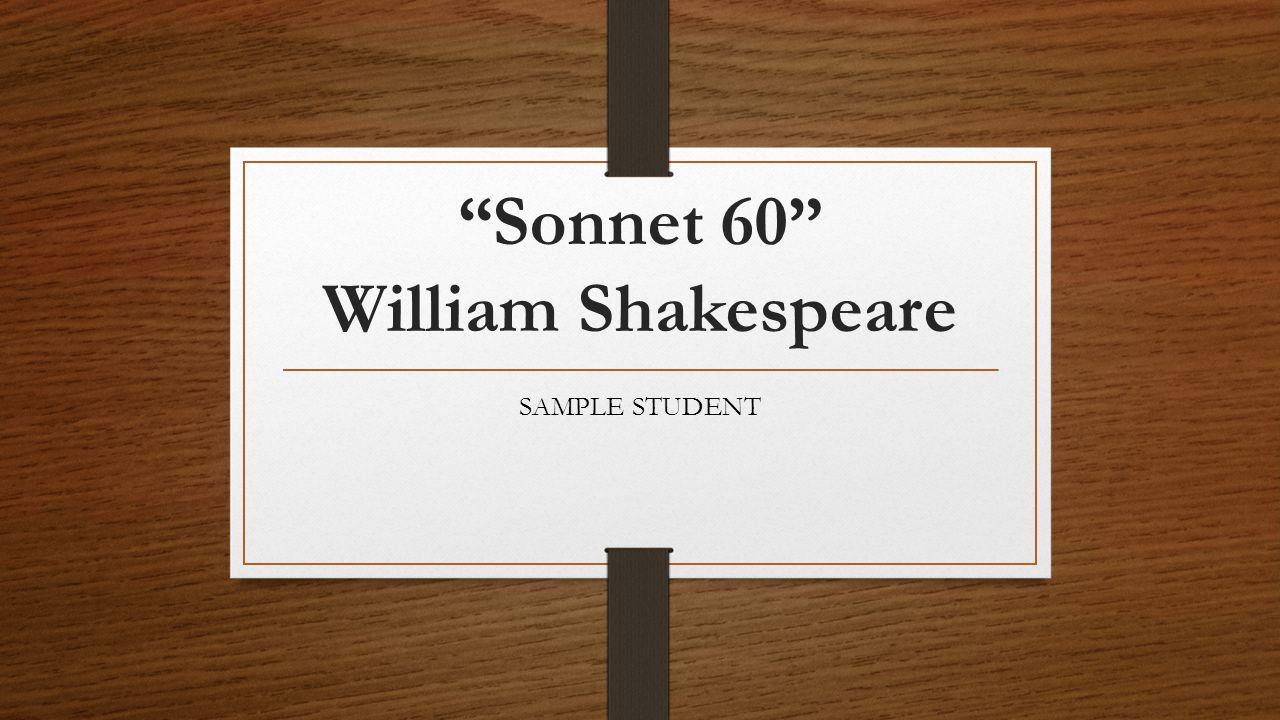 """""""Sonnet 60"""" William Shakespeare SAMPLE STUDENT"""