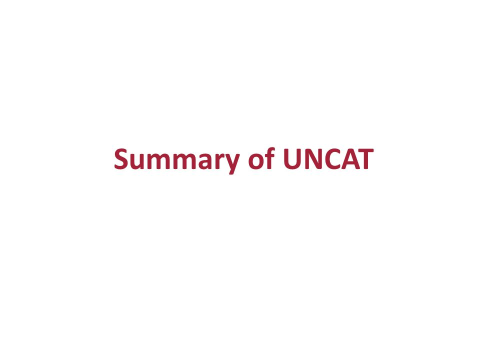 Summary of UNCAT