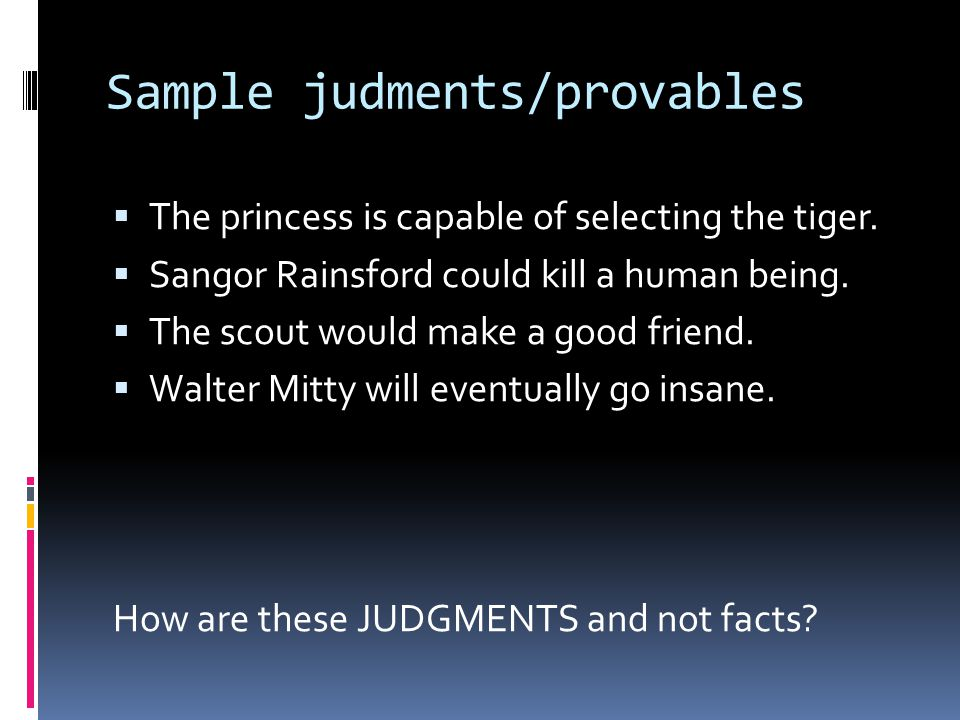 Sample judments/provables  The princess is capable of selecting the tiger.