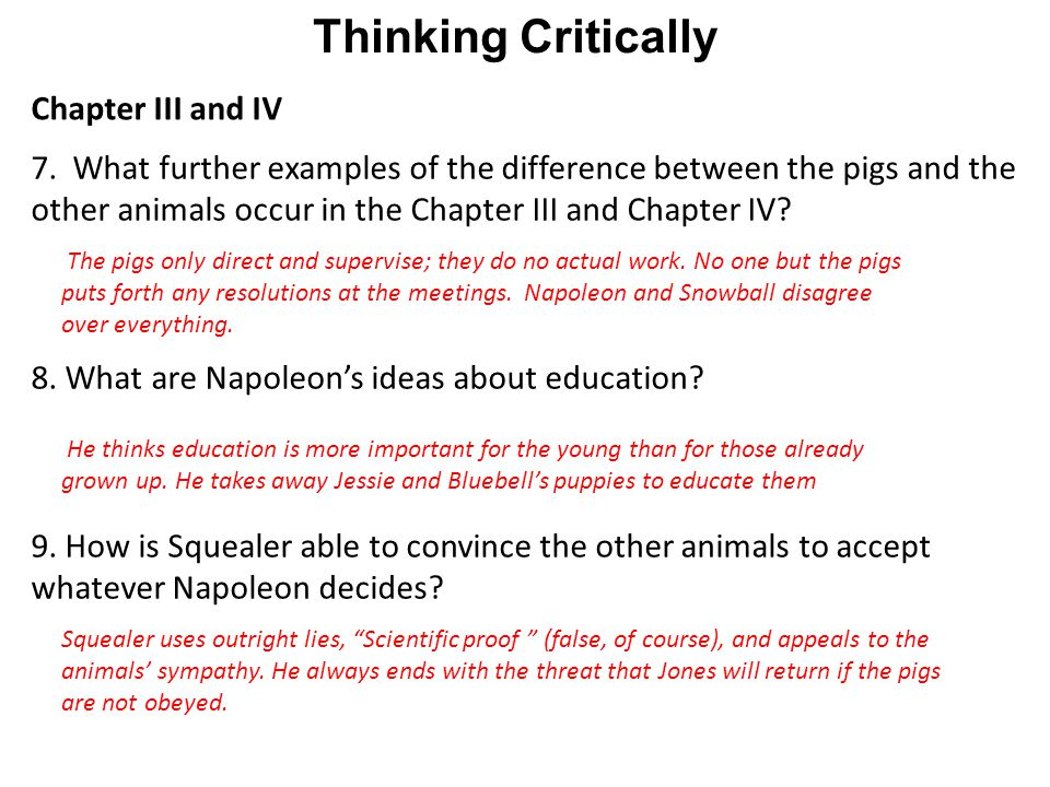 Thinking Critically Chapter III and IV 7. What further examples of the difference between the pigs and the other animals occur in the Chapter III and