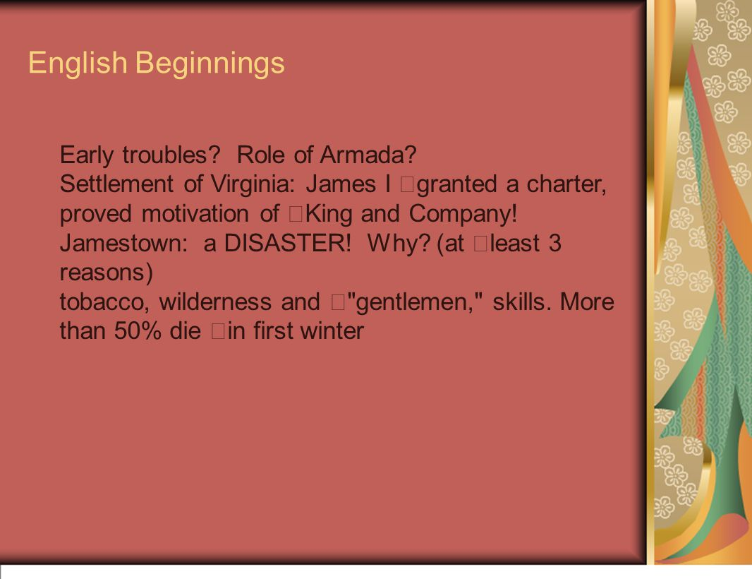 English Beginnings Early troubles.Role of Armada.