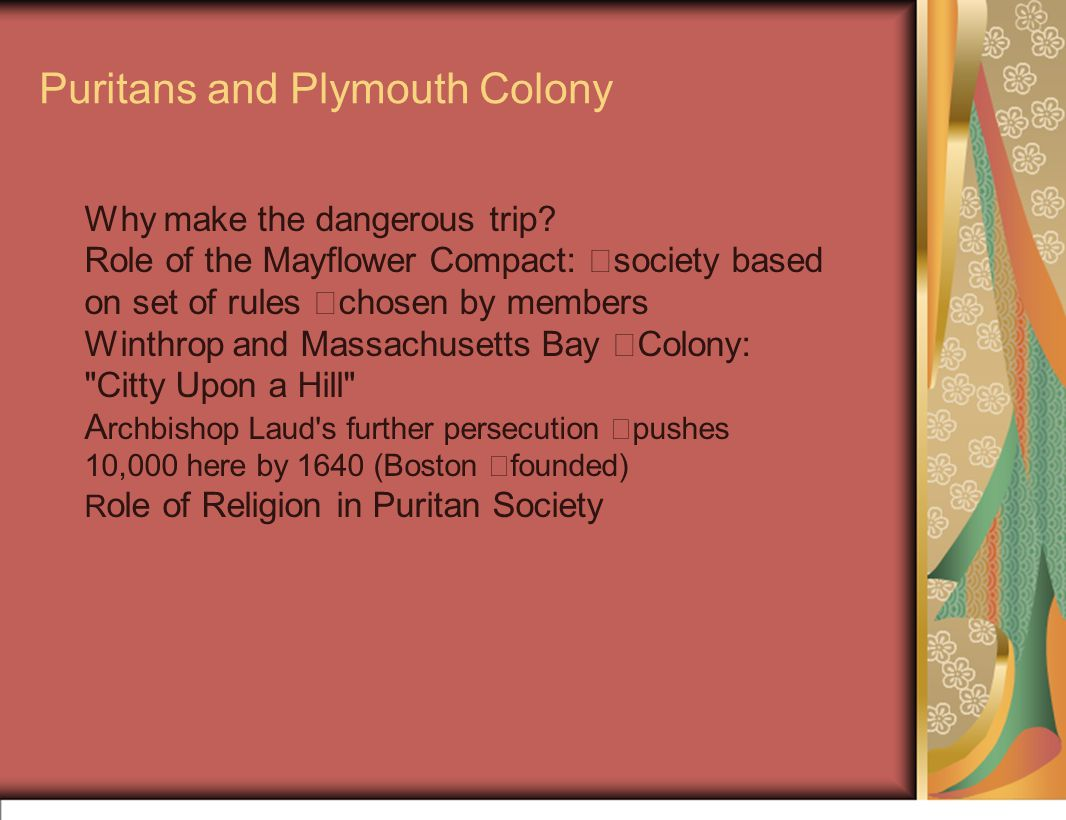 Puritans and Plymouth Colony Why make the dangerous trip.
