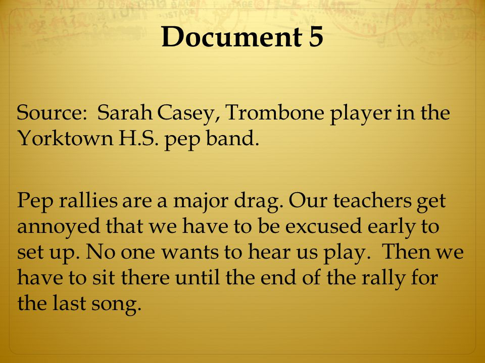 Document 5 Source: Sarah Casey, Trombone player in the Yorktown H.S.