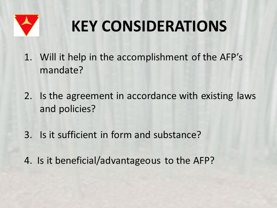KEY CONSIDERATIONS 1.Will it help in the accomplishment of the AFP's mandate.