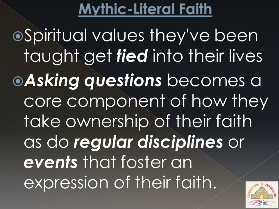  Spiritual values they ve been taught get tied into their lives  Asking questions becomes a core component of how they take ownership of their faith as do regular disciplines or events that foster an expression of their faith.