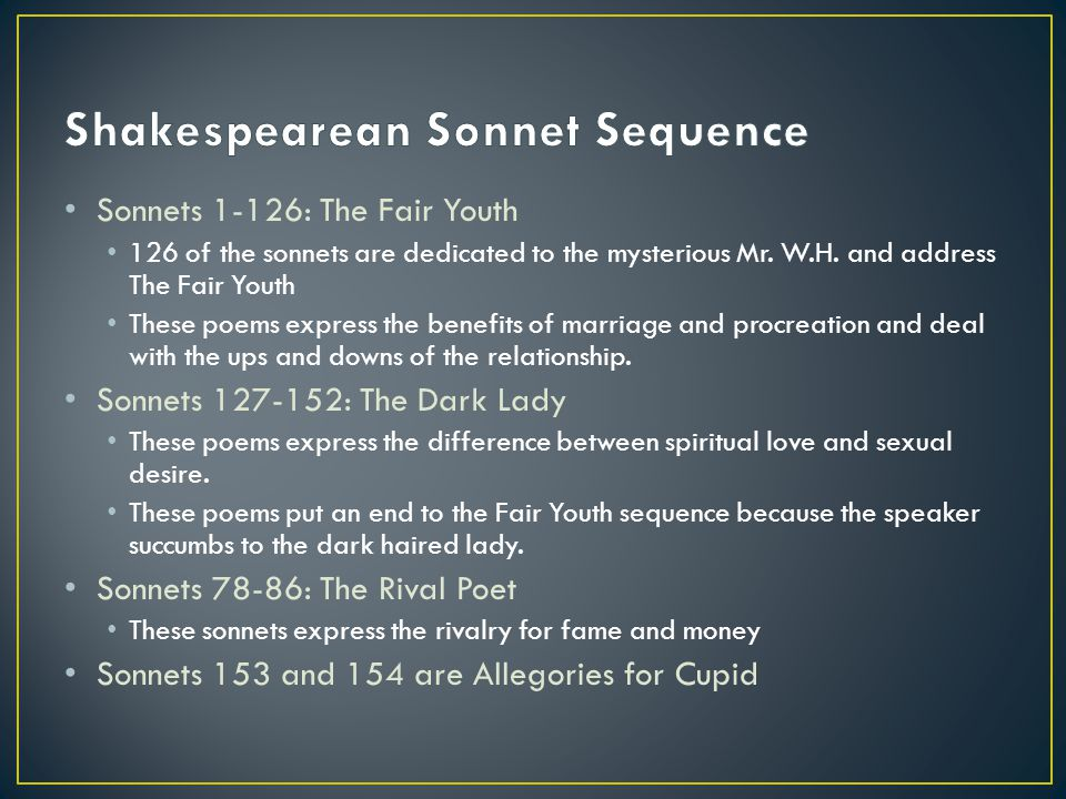 Sonnets 1-126: The Fair Youth 126 of the sonnets are dedicated to the mysterious Mr.