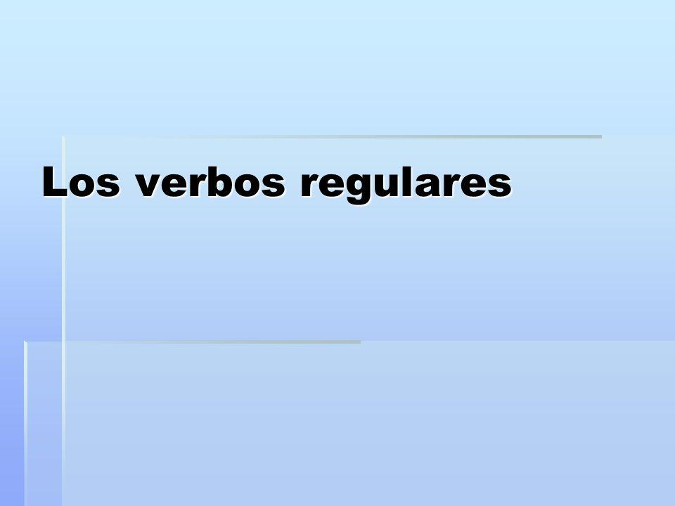 Los verbos regulares