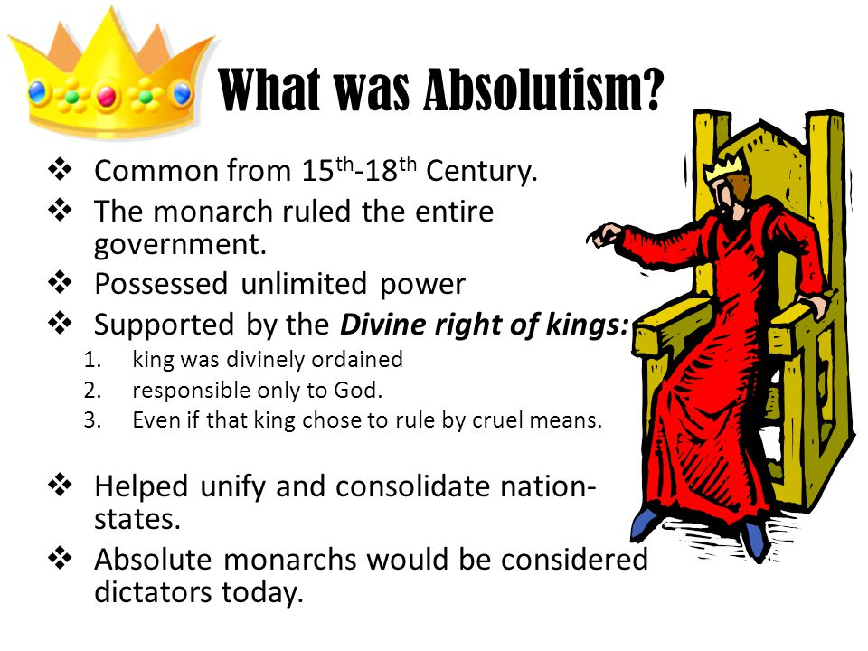 What was Absolutism.  Common from 15 th -18 th Century.