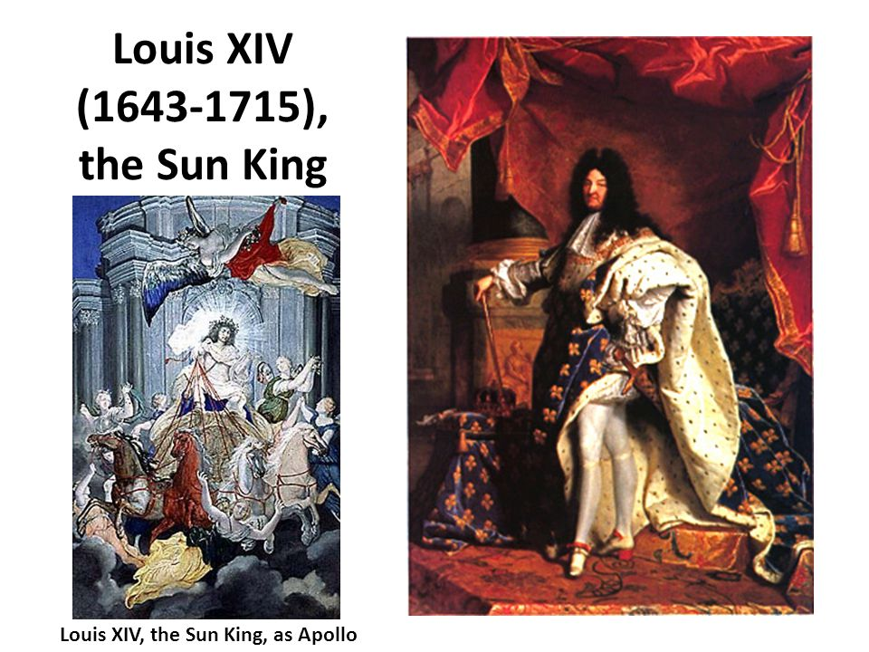 Louis XIV (1643-1715), the Sun King Louis XIV, the Sun King, as Apollo