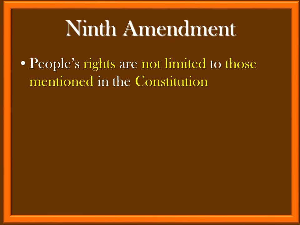 People's rights are not limited to those mentioned in the ConstitutionPeople's rights are not limited to those mentioned in the Constitution Ninth Ame