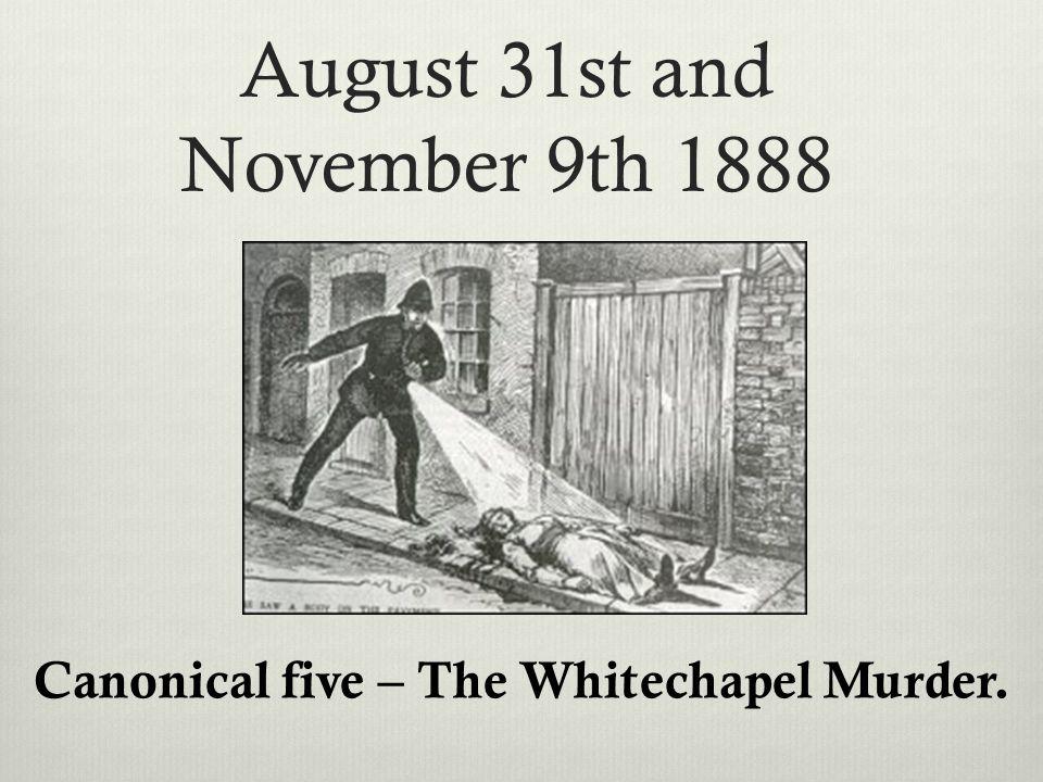 Mary Ann Nichols August 31st 1888 (aged 43) Drinking Throat, abdomen were serious injured.