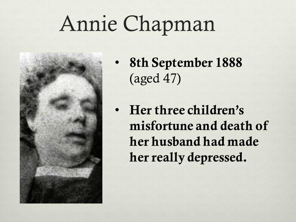 Elizabeth Stride 30th September 1888 (aged 45) She was getting crazy after separating with her husband.