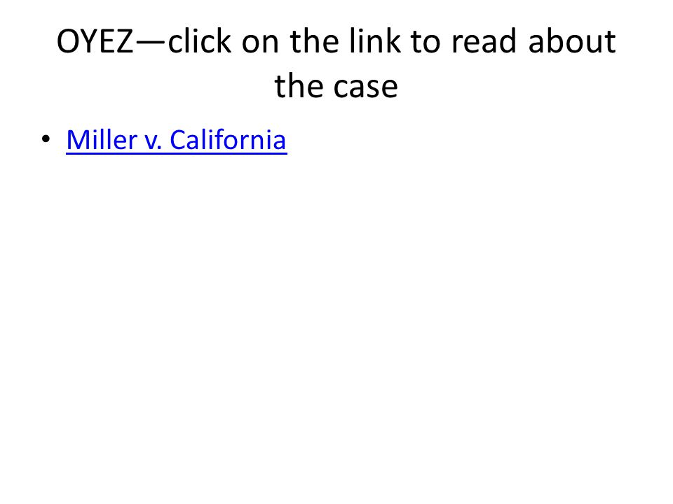 OYEZ—click on the link to read about the case Miller v. California