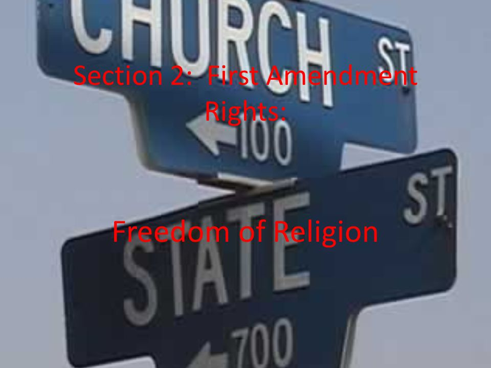 Section 2: First Amendment Rights: Freedom of Religion