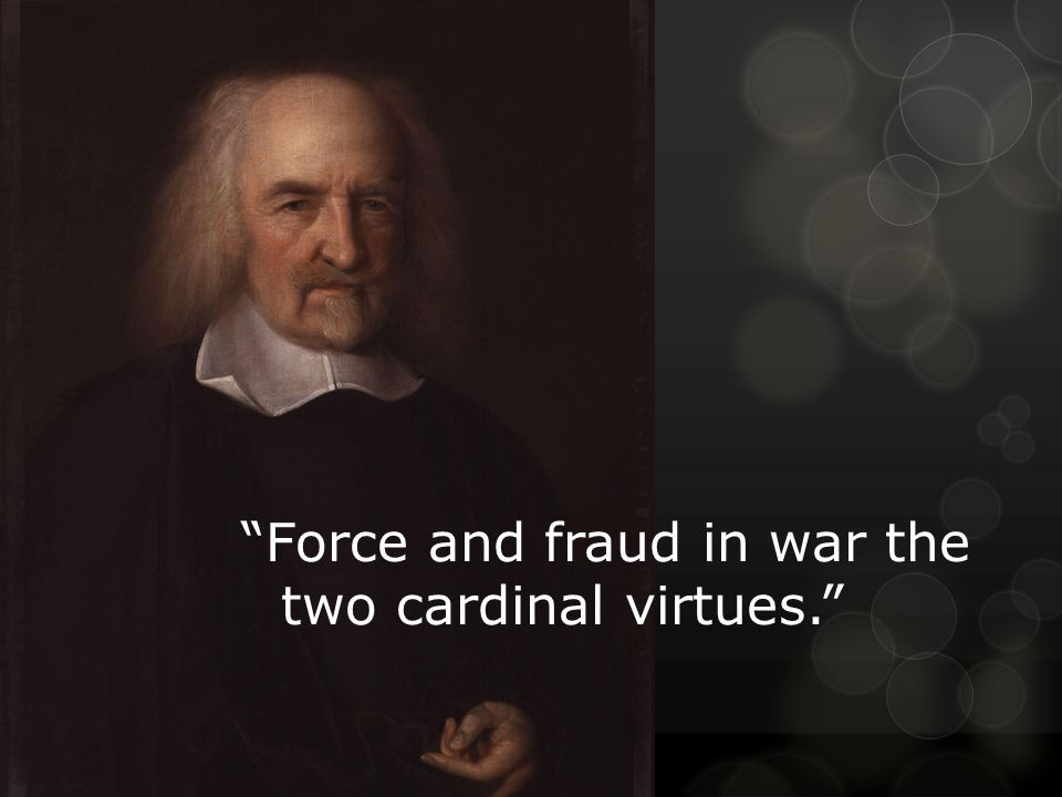 E Force and fraud in war the two cardinal virtues.