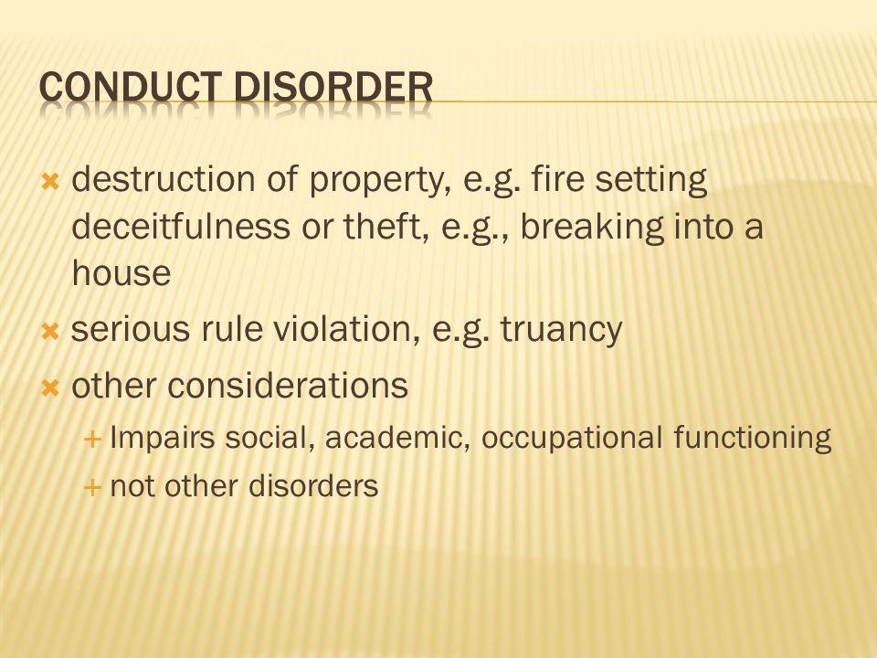  destruction of property, e.g.