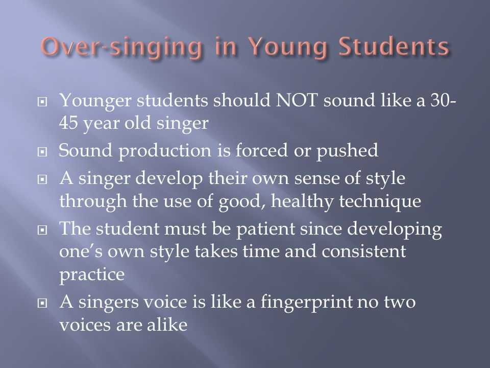  Young singers will try to rush their development and will try to imitate the pop artists of the time  Pop-culture emphasis on singing competitions such as American Ideal