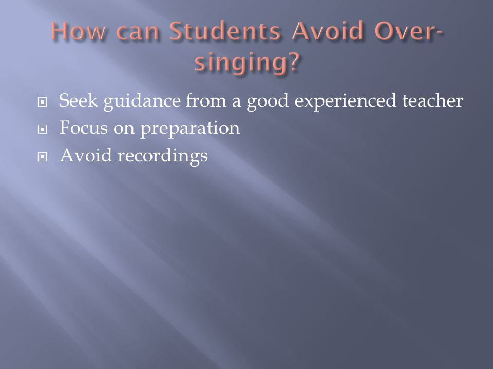  A student should record his or her self to help the student to know his or her voice