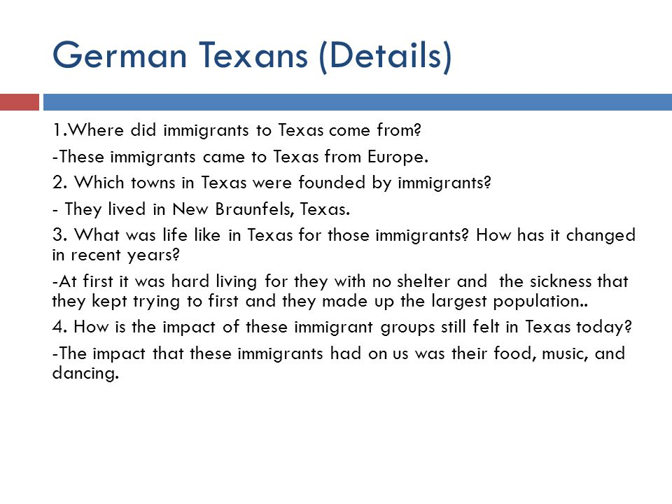 Native Americans (Details) 1.Where did immigrants to Texas come from.