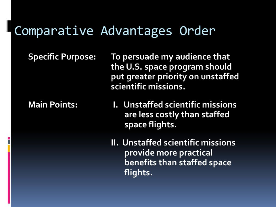 Comparative Advantages Order Specific Purpose:To persuade my audience that the U.S.