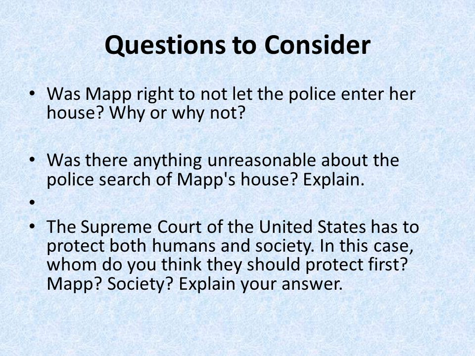 Supreme Court Decision In a 5-3 decision, the Court ruled in favor of Mapp.