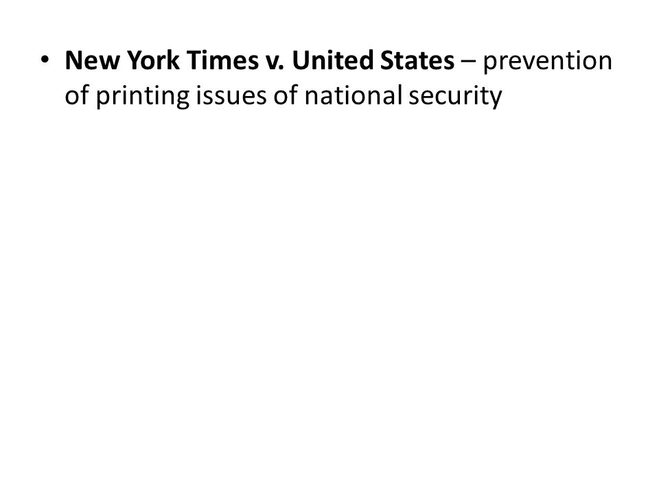 New York Times v. United States – prevention of printing issues of national security