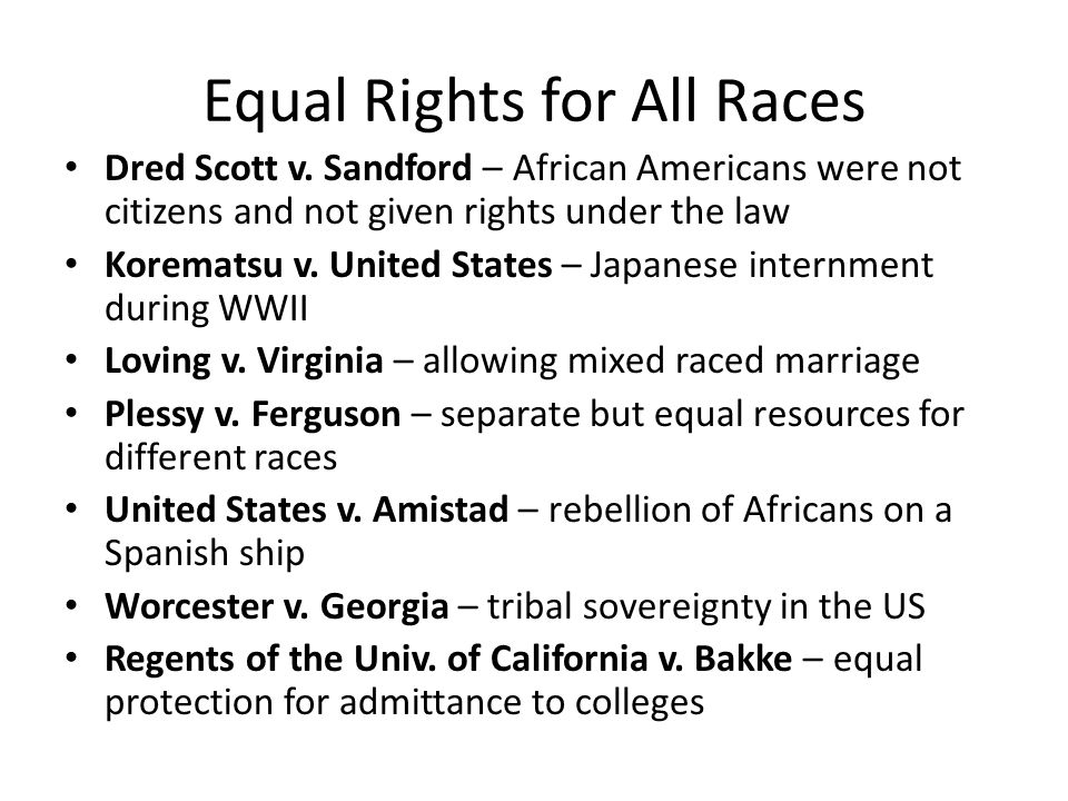 Equal Rights for All Races Dred Scott v.
