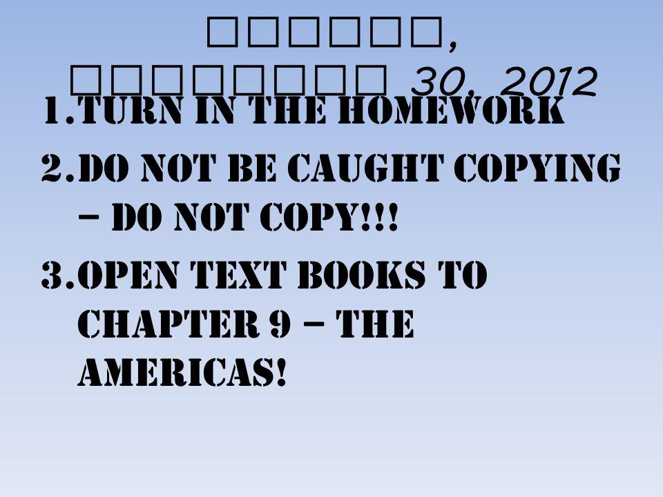 1.Turn in Homework (Aztec essay – 3 paragraphs) 2.