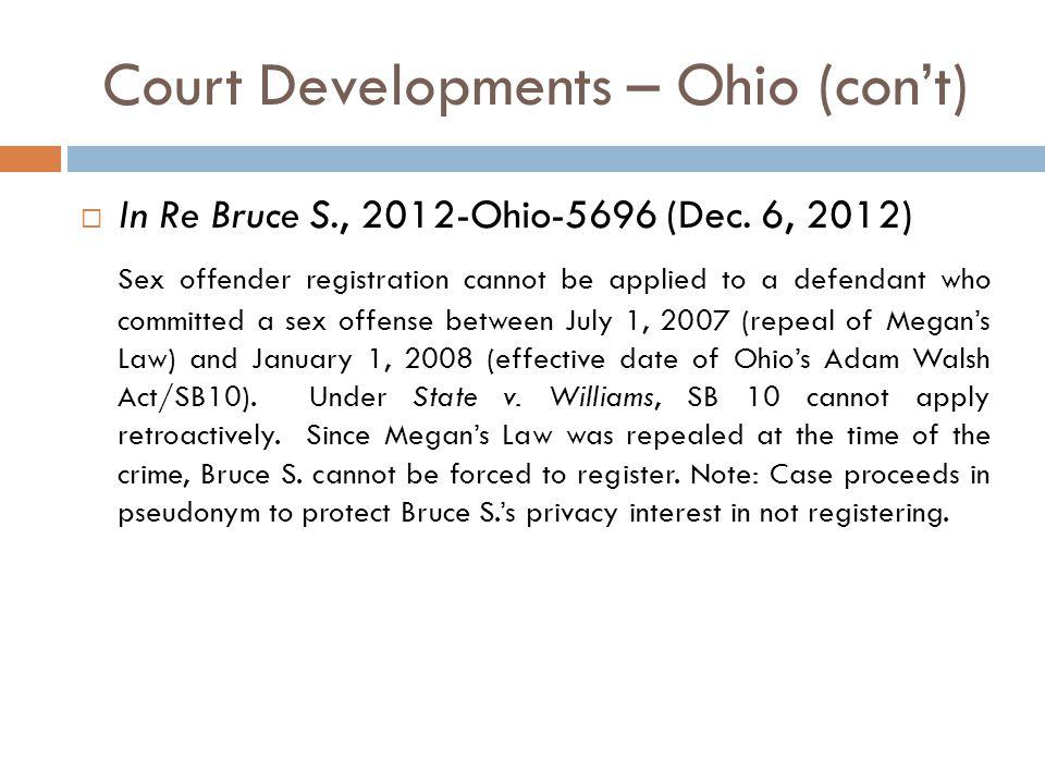 Court Developments – Ohio (con't)  In Re Bruce S., 2012-Ohio-5696 (Dec.