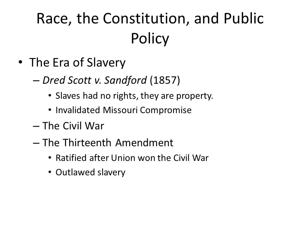 Race, the Constitution, and Public Policy The Era of Slavery – Dred Scott v.