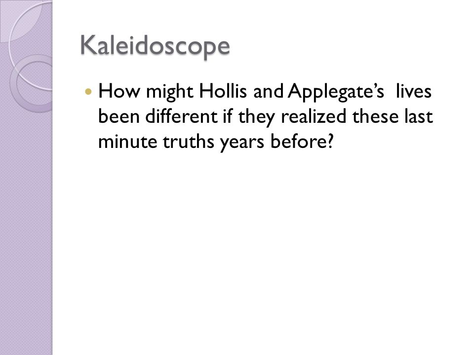 Kaleidoscope How might Hollis and Applegate's lives been different if they realized these last minute truths years before