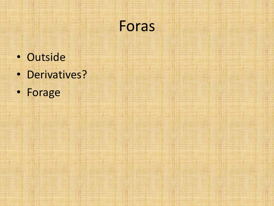 Foras Outside Derivatives Forage
