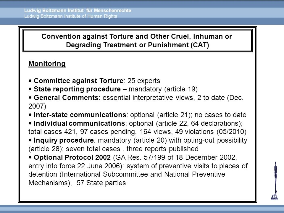 Monitoring  Committee against Torture: 25 experts  State reporting procedure – mandatory (article 19)  General Comments: essential interpretative v
