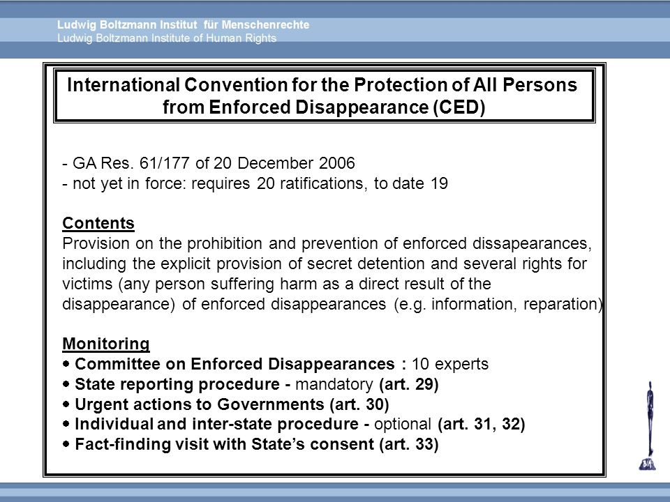 - GA Res. 61/177 of 20 December 2006 - not yet in force: requires 20 ratifications, to date 19 Contents Provision on the prohibition and prevention of