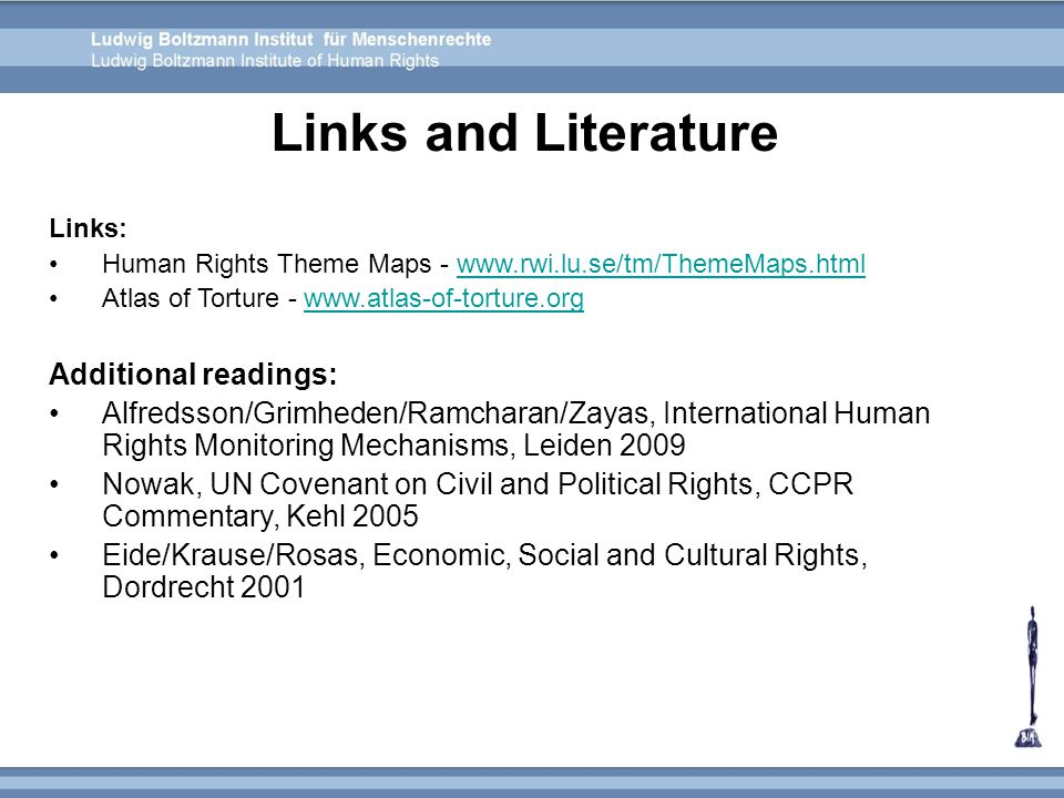 Links: Human Rights Theme Maps - www.rwi.lu.se/tm/ThemeMaps.htmlwww.rwi.lu.se/tm/ThemeMaps.html Atlas of Torture - www.atlas-of-torture.orgwww.atlas-o