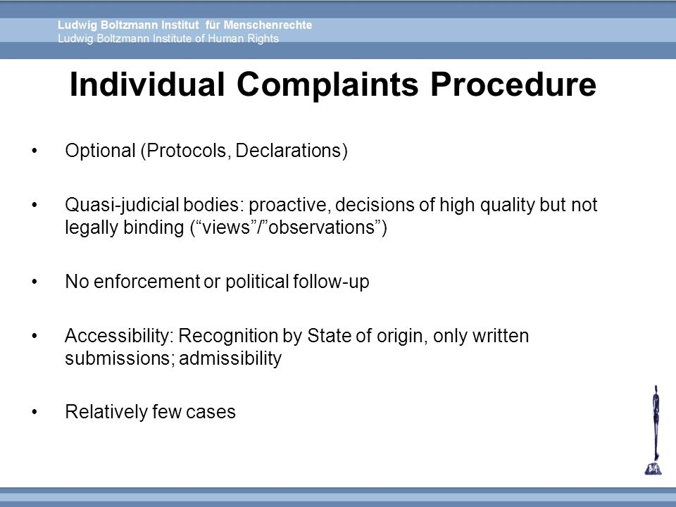 """Optional (Protocols, Declarations) Quasi-judicial bodies: proactive, decisions of high quality but not legally binding (""""views""""/""""observations"""") No enf"""