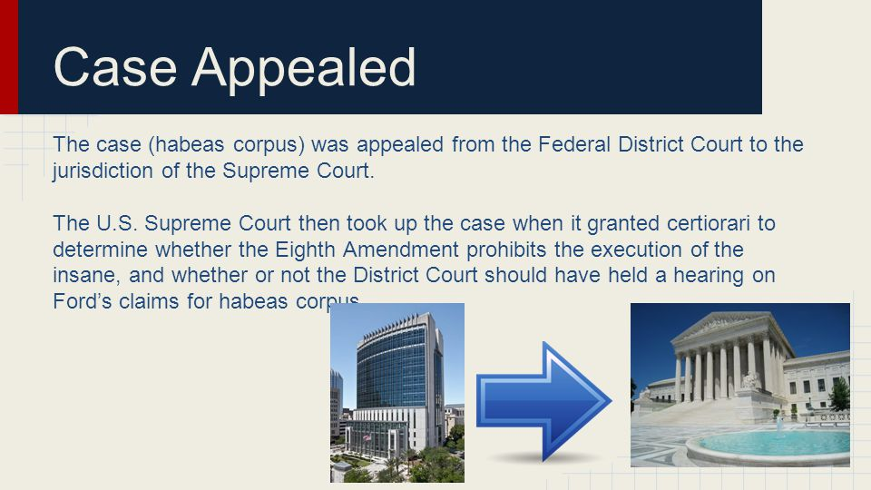Case Appealed The case (habeas corpus) was appealed from the Federal District Court to the jurisdiction of the Supreme Court.