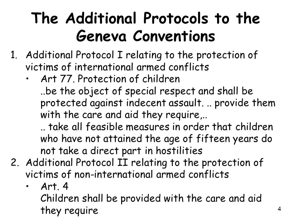 4 The Additional Protocols to the Geneva Conventions 1.Additional Protocol I relating to the protection of victims of international armed conflicts Ar