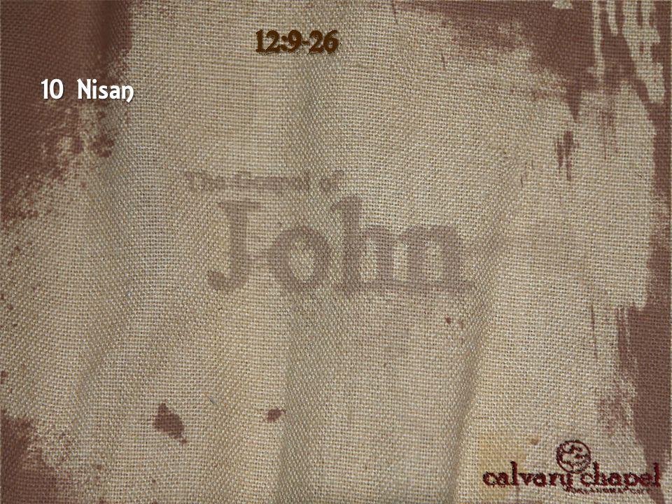 10 Nisan 12:9-26