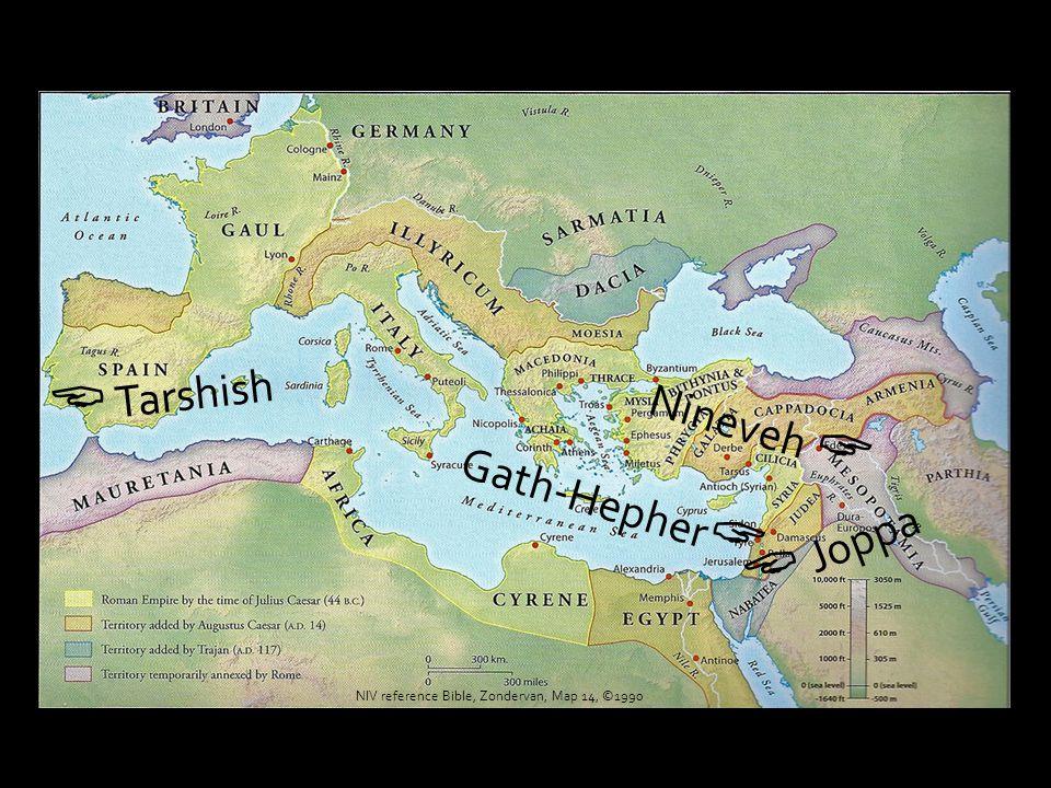  Tarshish  Joppa Nineveh  NIV reference Bible, Zondervan, Map 14, ©1990 Gath-Hepher 