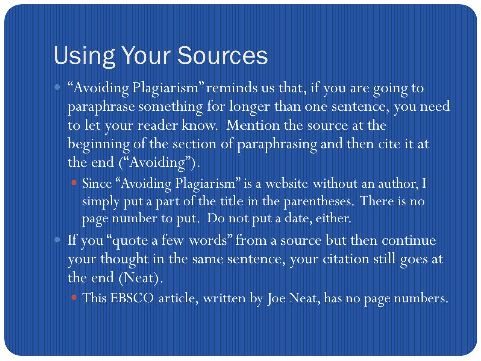 Using Your Sources Avoiding Plagiarism reminds us that, if you are going to paraphrase something for longer than one sentence, you need to let your reader know.