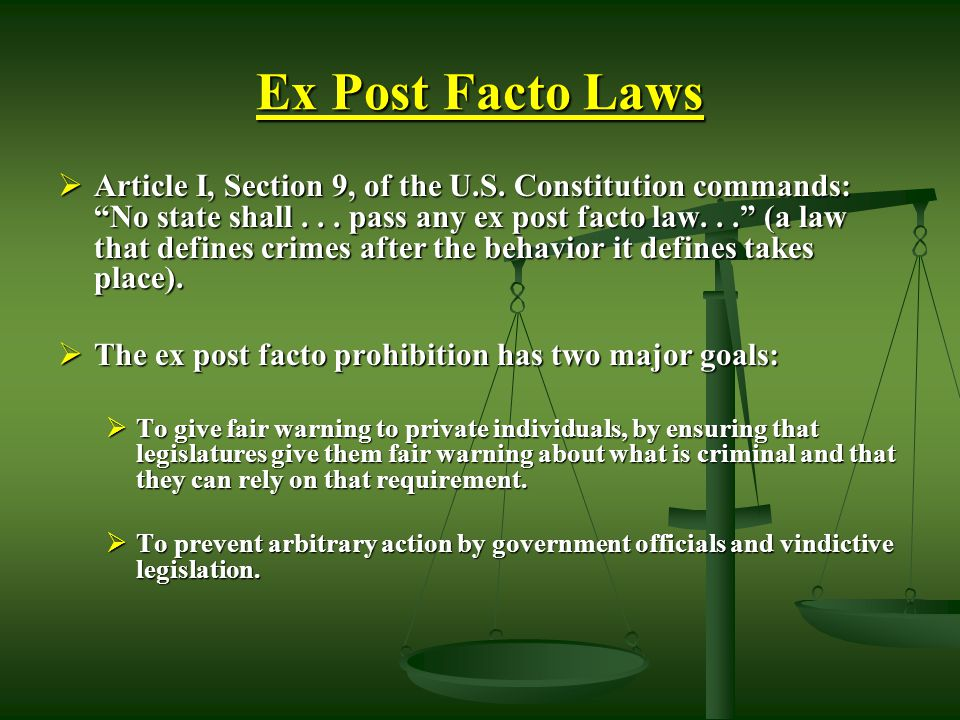 Major Issues  Ex Post Facto Laws  Due Process  Equal Protection of the Laws  Bill of Rights & Criminal Law  Cruel & Unusual Punishments