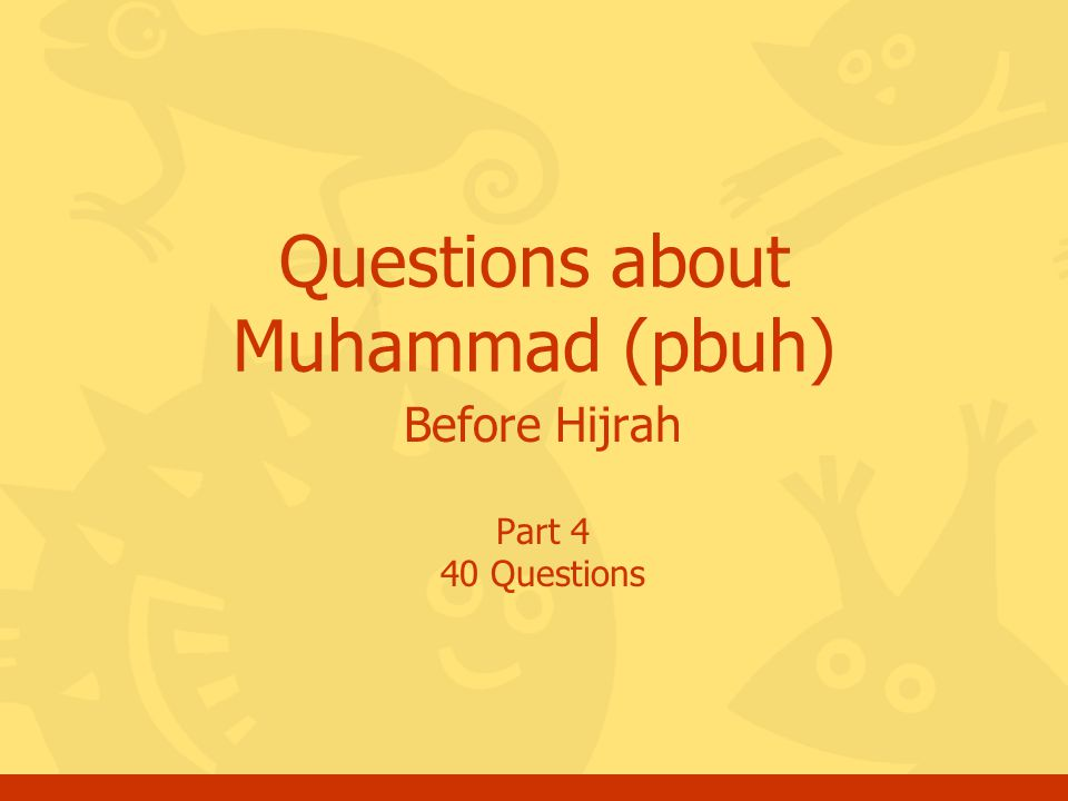 Click for the answer Questions, Muhammad before Hijrah, part #4 42 End of quiz a.You may go for the next set of questions about Muhammad (pbuh) or b.You may choose another topic c.Thank you and May Allah bless you.