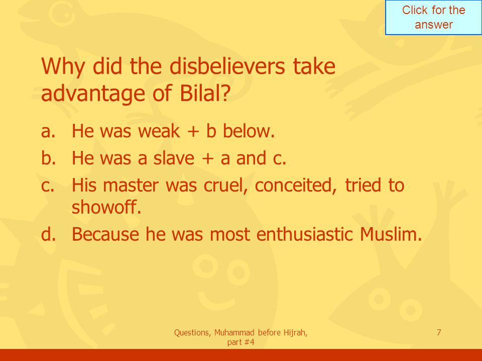 Click for the answer Questions, Muhammad before Hijrah, part #4 38 How did Muhammad (pbuh) know about the plot.