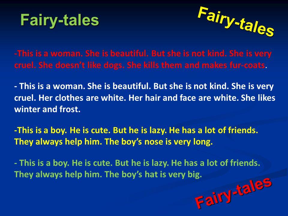 Fairy-tales Fairy-tales Fairy-tales -This is a woman.