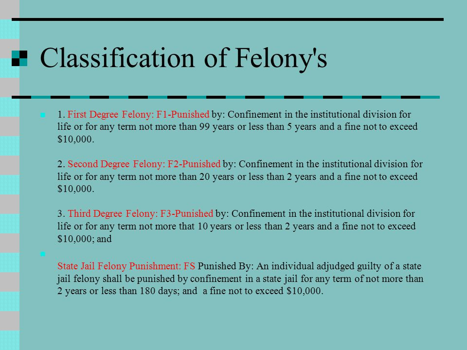 Classification of Felony s 1.